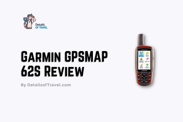 Garmin GPSMAP 62S GPS Review