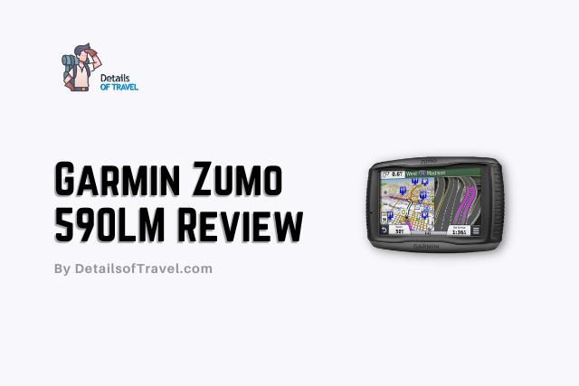 Garmin Zumo 590LM GPS Review