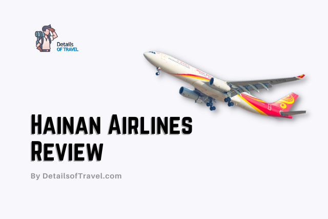 Hainan Airlines Review 2021